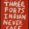 Built Three Forts Indian Never Safe, Dead Indian Stories (Red)